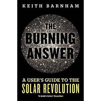 Burning odpowiedź - Podręcznik użytkownika do rewolucji słonecznej przez Keith B