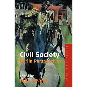 Civil Society - Berlin Perspectives by John Keane - 9781845453572 Book