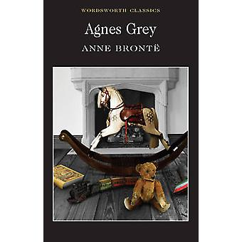 Agnes Grey (New edition) by Anne Bronte - Keith Carabine - Kathryn Wh