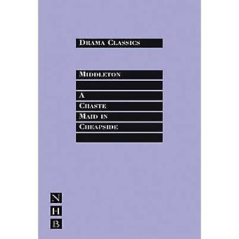 Une Chaste Maid in Cheapside par Thomas Middleton - livre 9781854599667