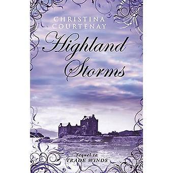 Highland Storms by Christina Courtenay - 9781906931711 Book