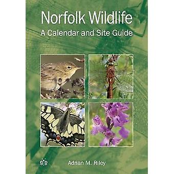 Norfolk Wildlife - A Calendar and Site Guide (First) by Adrian M. Rile