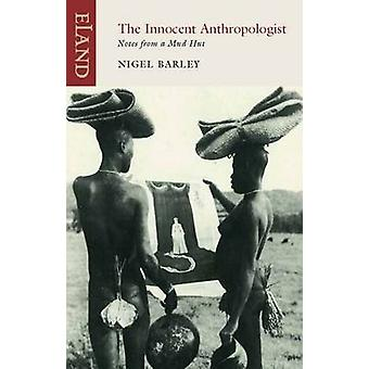 The Innocent Anthropologist - Notes from a Mud Hut by Nigel Barley - 9
