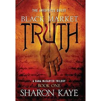 Black Market Truth - The Aristotle Quest - A Dana Mccarter Trilogy - Boo