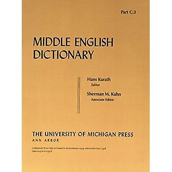 Middle English Dictionary - C.3 by Robert E. Lewis - 9780472010332 Book