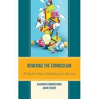 Remixen het Curriculum - de Teacher's Guide to technologie in de CAO