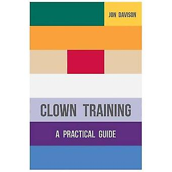 Clown Training - A Practical Guide by Jon Davison - 9781137387578 Book