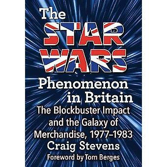 The Star Wars Phenomenon in Britain - The Blockbuster Impact and the G