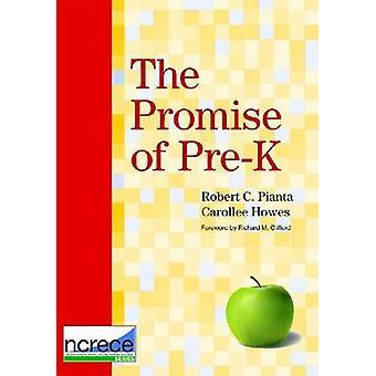 The Promise of Pre-Kindergarten by Robert C. Pianta - Carollee Howes
