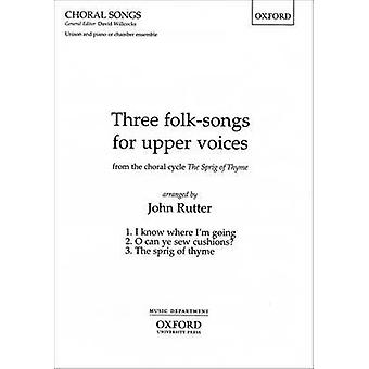 Three Folk-Songs for Upper Voices from the Sprig of Thyme - Vocal Scor