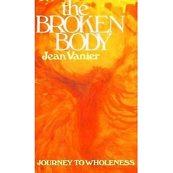 The Broken Body: Journey to Wholeness