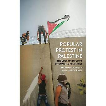 Folkliga protester i Palestina: obeväpnade motstånd osäker framtid