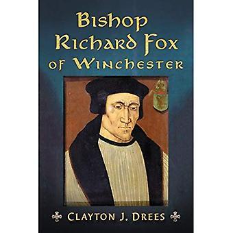 Biskop Richard Fox af Winchester: arkitekt af Tudor alder