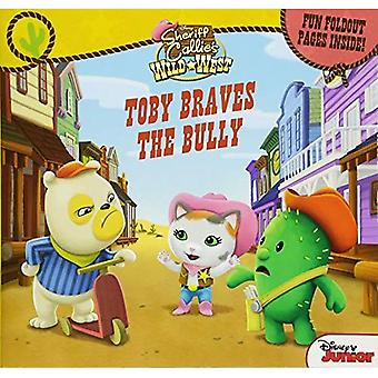 Sheriff Callie's Wild West Toby Braves the Bully: Fun Foldout Pages Inside!