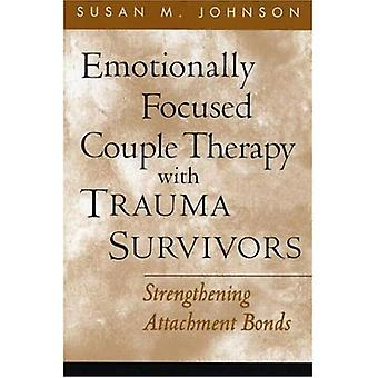 Emotionally Focused Couple Therapy with Trauma Survivors (Guilford Family Therapy)