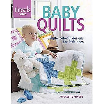 Bébé Quilts: Conceptions simples et colorées pour petits (fils choisit)