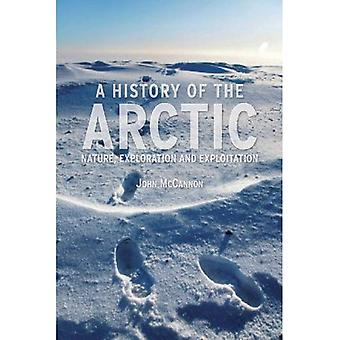 A History of the Arctic: Nature, Exploration and Exploitation