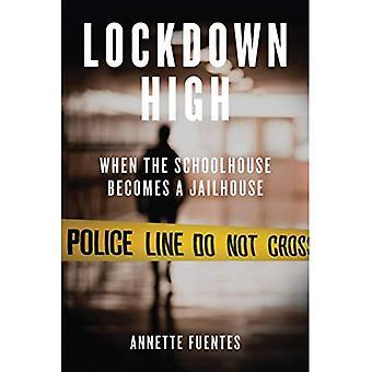 Lockdown High: Når Schoolhouse bliver en Jailhouse