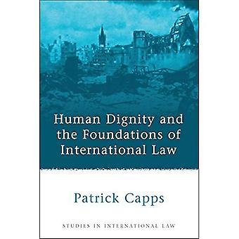 Menselijke waardigheid en de fundamenten van het internationaal recht