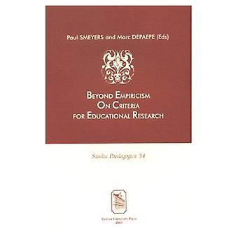 Beyond Empiricism on Criterea for Educational Research