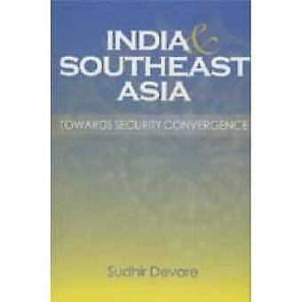 India & Southeast Asia: Towards Security Convergence