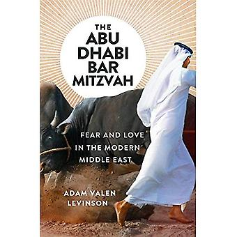 The Abu Dhabi Bar Mitzvah:� Fear and Love in the Modern Middle East