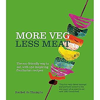 More Veg, Less Meat: The eco-friendly way to eat, with 150 inspiring flexitarian recipes