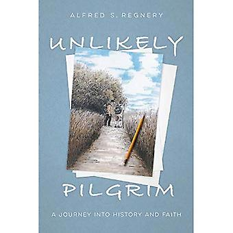 Unlikely Pilgrim: A Journey� into History and Faith
