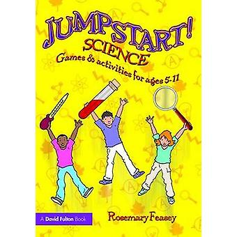 Jumpstart Science  Games and Activities for Ages 511 by Feasey & Rosemary