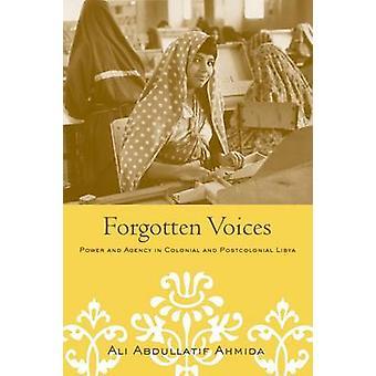 Vergessene Stimmen macht und Agentur in kolonialen und postkolonialen Libyen durch Ahmida & Ali Abdullatif