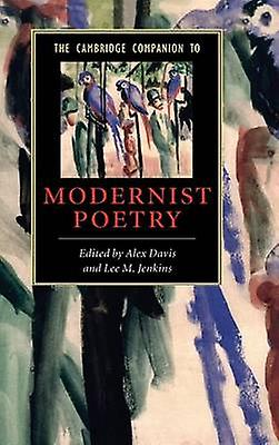 The Cambridge Companion to Modernist Poetry by Davis & Alex
