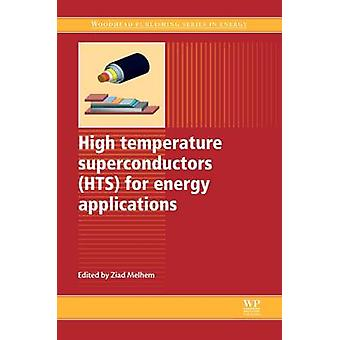 High Temperature Superconductors Hts for Energy Applications by Melhem & Ziad