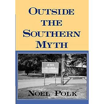 Outside the Southern Myth by Polk & Noel