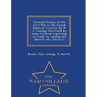 Storia pittorica della guerra civile in Stati Uniti d'America. Da B. J. Lossing. Illustrato da molti cento incisioni su legno di Lossing e Barritt ecc. Volume I serie War College di Lossing & John Benson
