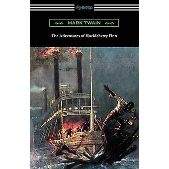 The Adventures of Huckleberry Finn with an Introduction by Brander Matthews by Twain & Mark