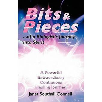 Bits  Pieces A Powerful Extraordinary Continuous Healing Journey. by Connell & Janet Southall