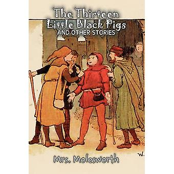De tretton små svarta grisarna och andra berättelser av Mrs. Molesworth Fiction historiska av Mrs. Molesworth