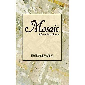 Mosaic A Collection of Poems by Pyngrope & Iadalang
