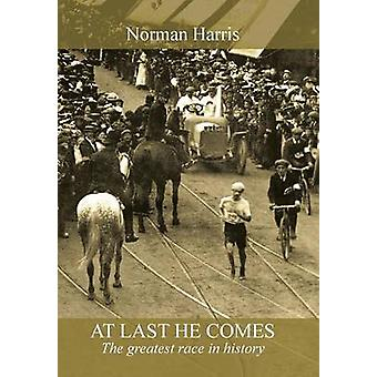 At Last He Comes The Greatest Race in History by Harris & Norman