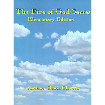 The Fire of God Series Year One by Clawson & Gloria