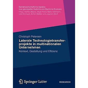 Laterale Technologietransferprojekte i multinationalen Unternehmen Kontext Gestaltung und Erfolg av Petersen & Christoph