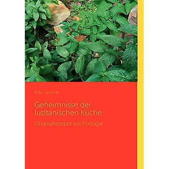 Geheimnisse der lusitanischen Kche by Lacerda & Ildio