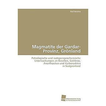 Magmatite der GardarProvinz Grnland by Halama Ralf