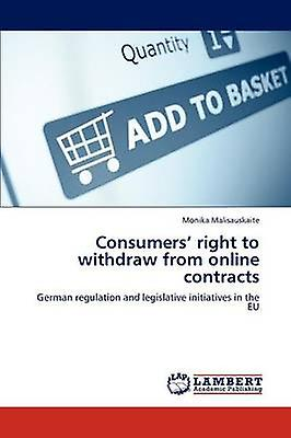 Consumers right to withdraw from online contracts by Malisauskaite & Monika