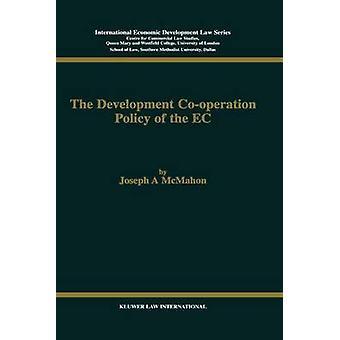 La política de cooperación al desarrollo de la CE por Mcmahon y José A.