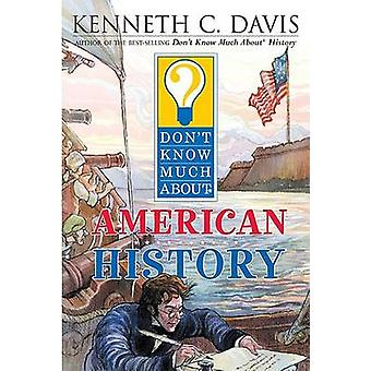 Don't Know Much about American History by Kenneth C Davis - Matt Faul