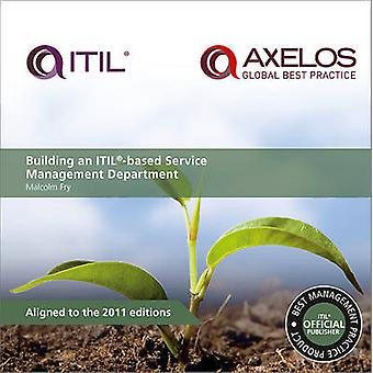 Building an ITIL-Based Service Management Department (2nd Revised edi