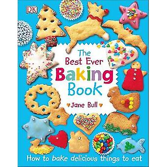 The Best Ever Baking Book by Jane Bull - 9780241318164 Book