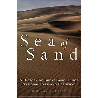 Sea of Sand - A History of Great Sand Dunes National Park and Preserve