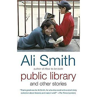 Public Library and Other Stories by Ali Smith - 9781101973042 Book